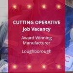 Cutting Operate Job Vacancy Loughborough