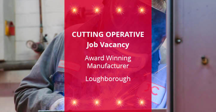 Cutting Operate Job Vacancy Loughborough