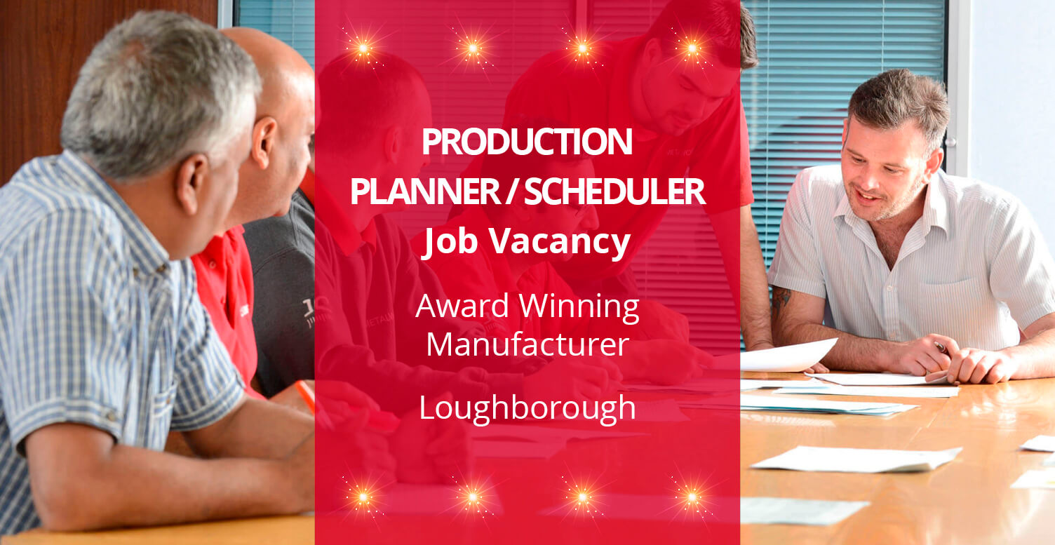 Production Planner/Scheduler Job Vacancy | Loughborough